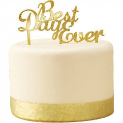 """Cake topper """"Best Day Ever"""" - Or"""